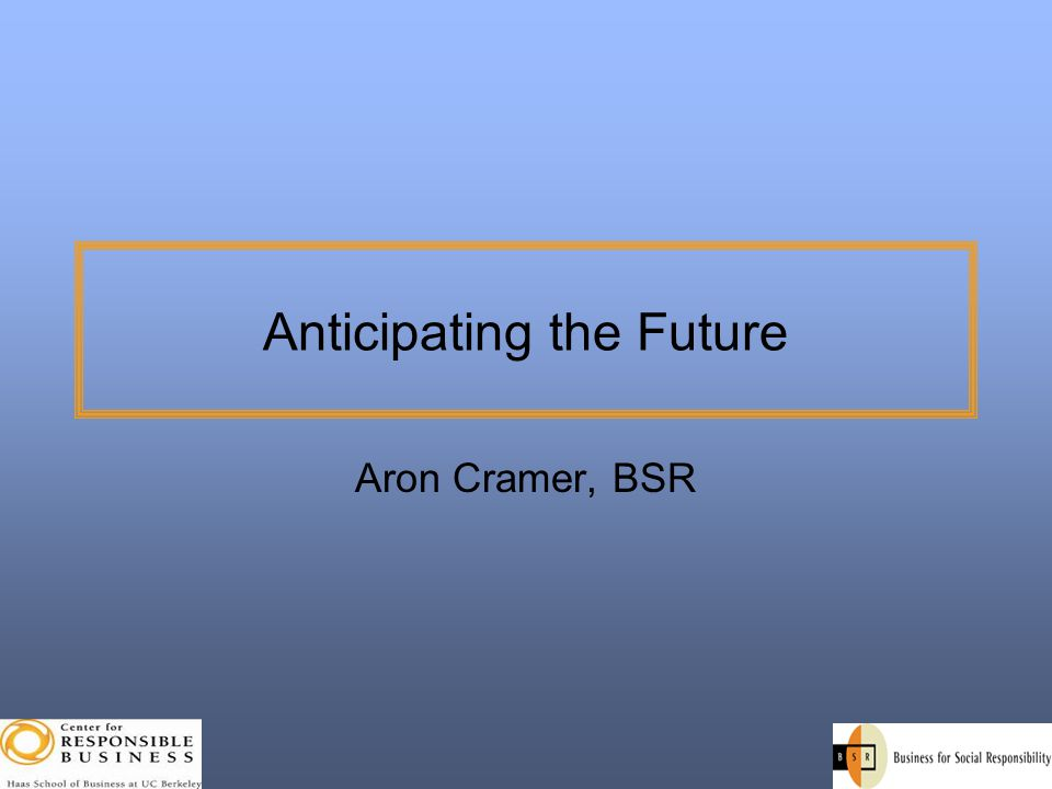 Anticipating the Future