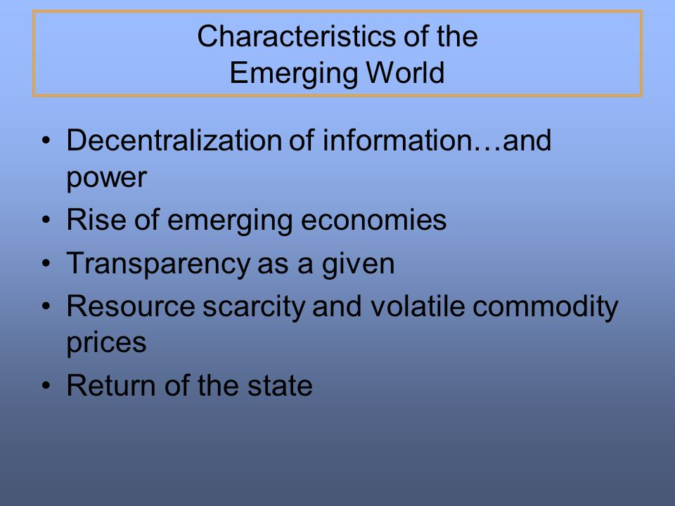 Characteristics of the Emerging World