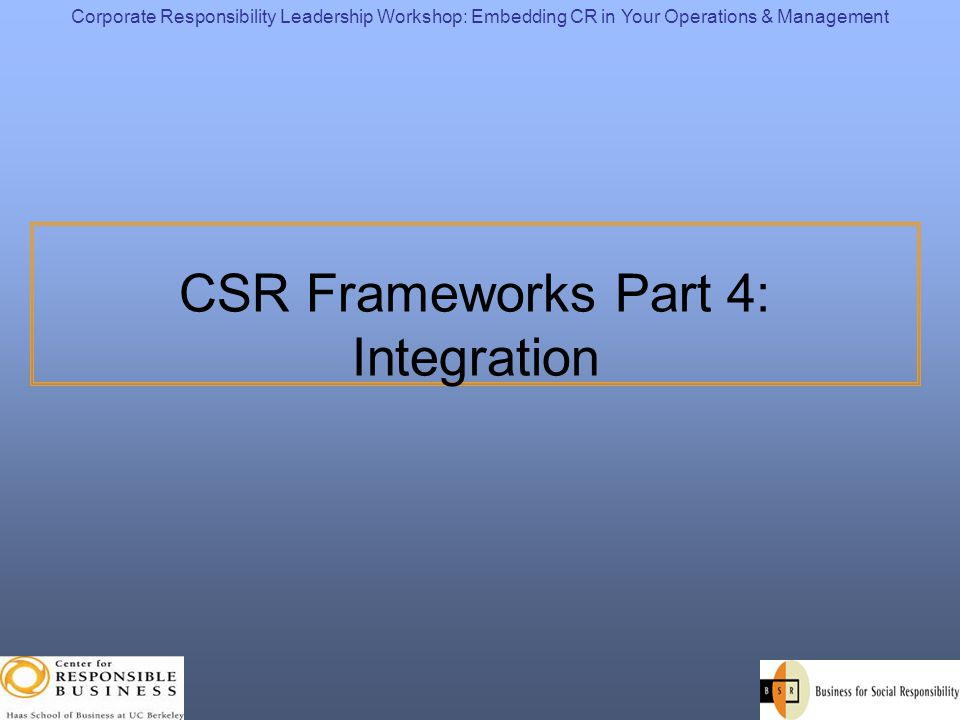 CSR Frameworks Part 4: Integration