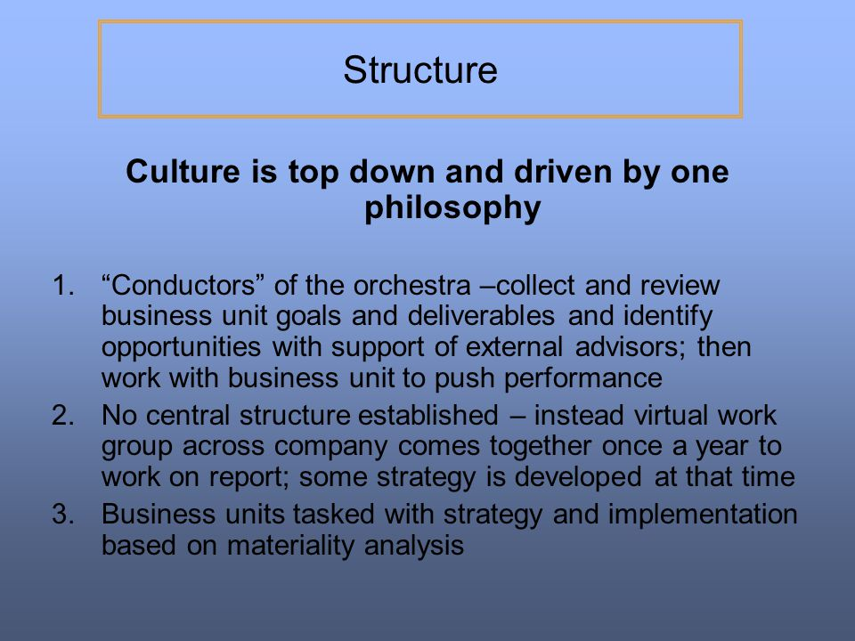 Culture is top down and driven by one philosophy
