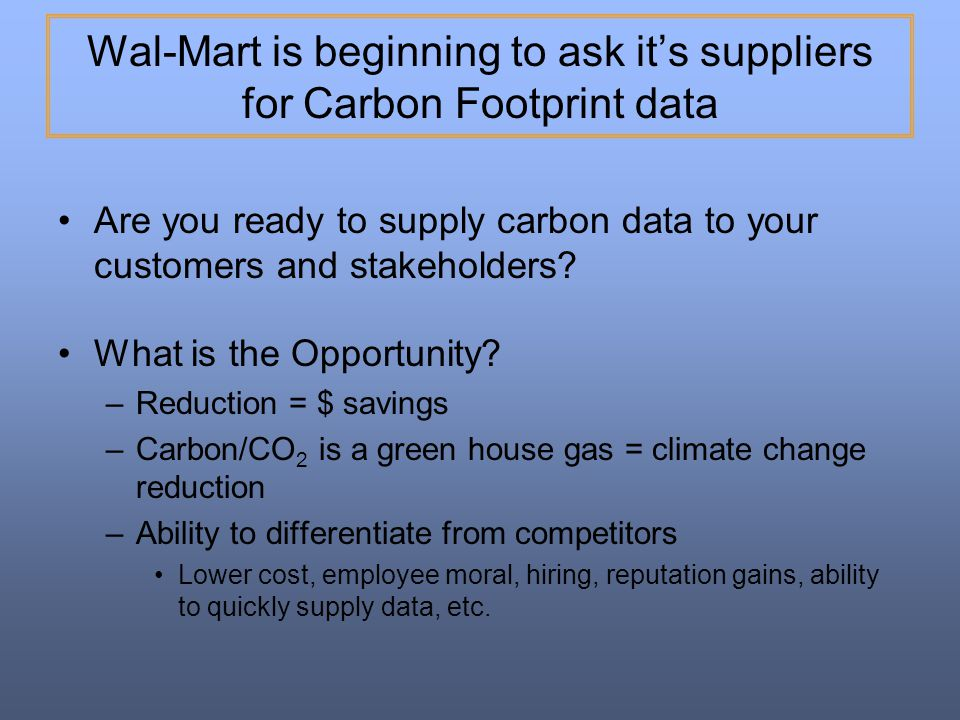 Wal-Mart is beginning to ask it's suppliers for Carbon Footprint data