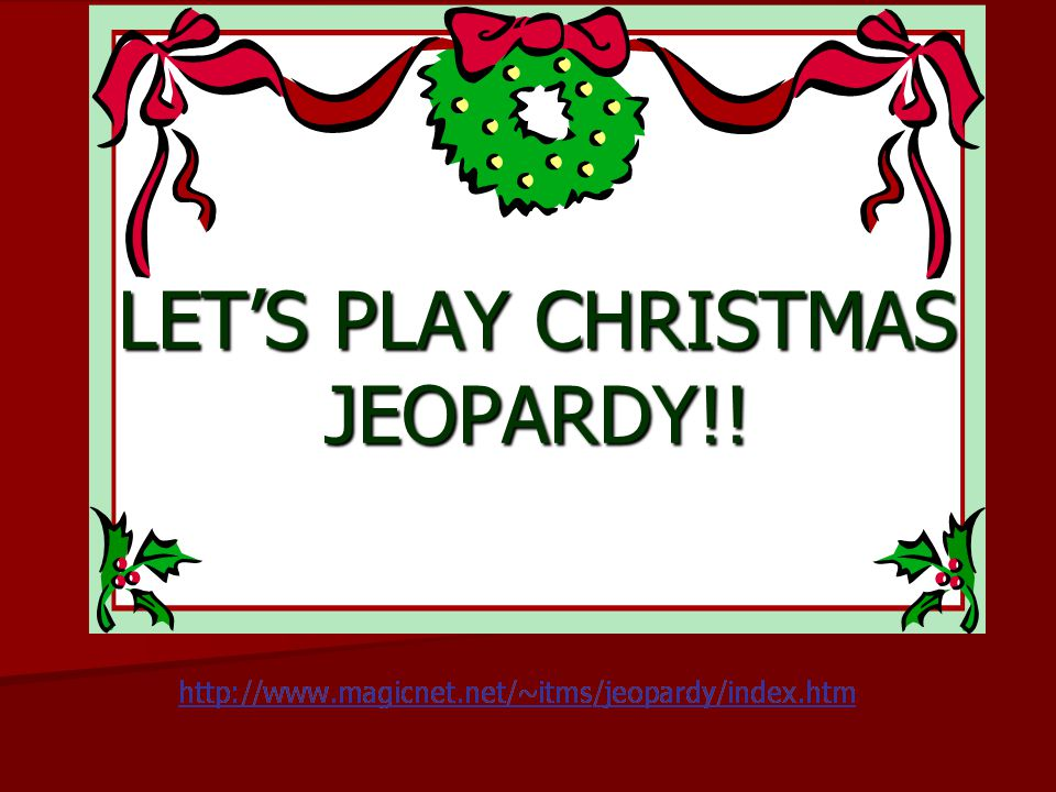 1 lets play christmas jeopardy - Christmas Jeopardy