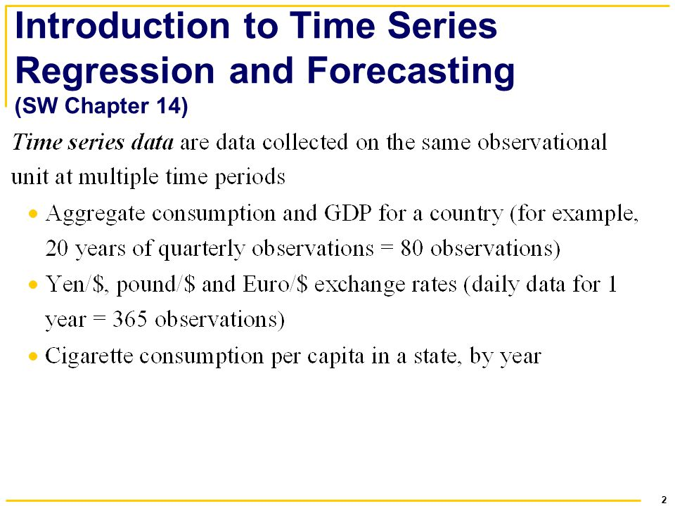 introduction to time series and forecasting Econ4150 - introductory econometrics lecture 19: introduction to time series monique de haan (moniqued@econuiono) stock and watson chapter 141-146 2 lecture outline what is time series data  time series data is often used for forecasting for example next year's economic growth is forecasted based on.