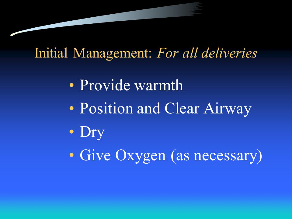 Initial Management: For all deliveries