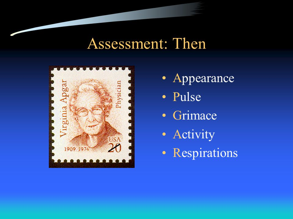 Assessment: Then Appearance Pulse Grimace Activity Respirations