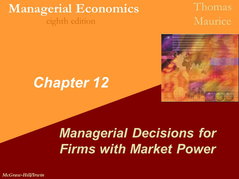 Managerial Decisions for Firms with Market Power