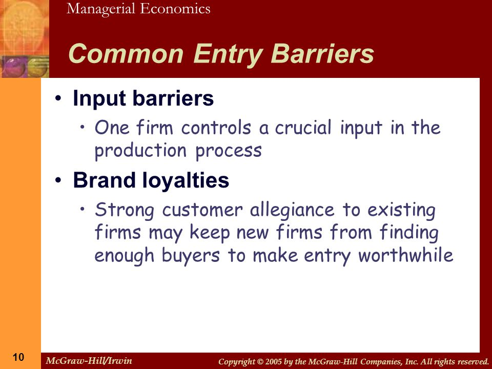 Common Entry Barriers Input barriers Brand loyalties
