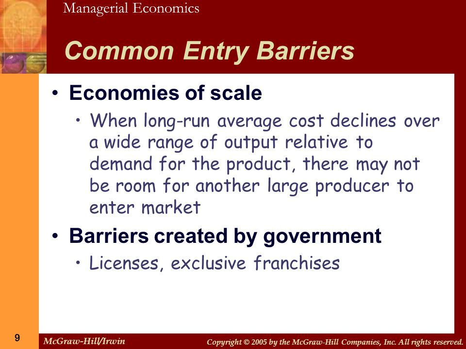 Common Entry Barriers Economies of scale