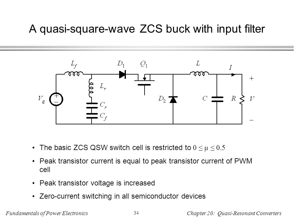 A quasi-square-wave ZCS buck with input filter