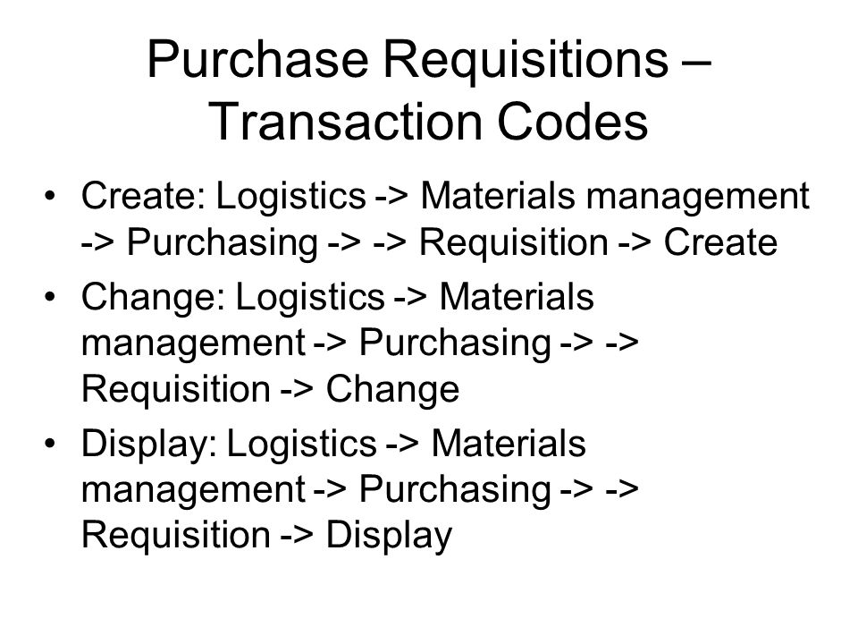 Purchase Requisitions – Transaction Codes
