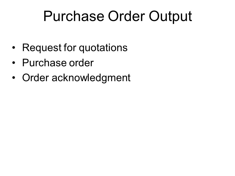 Purchase Order Output Request for quotations Purchase order