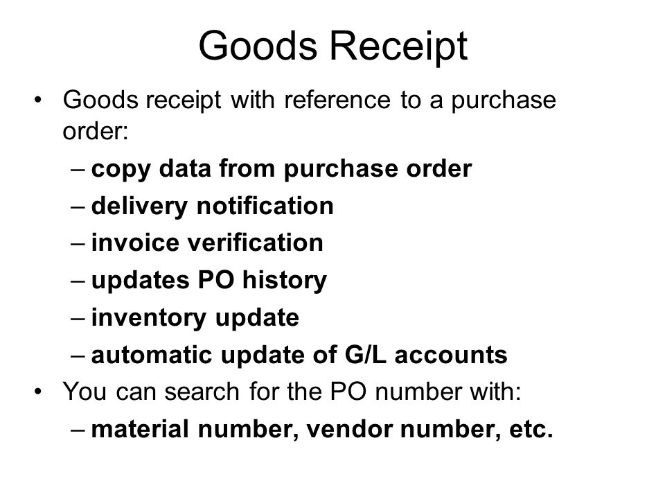 Goods Receipt Goods receipt with reference to a purchase order: