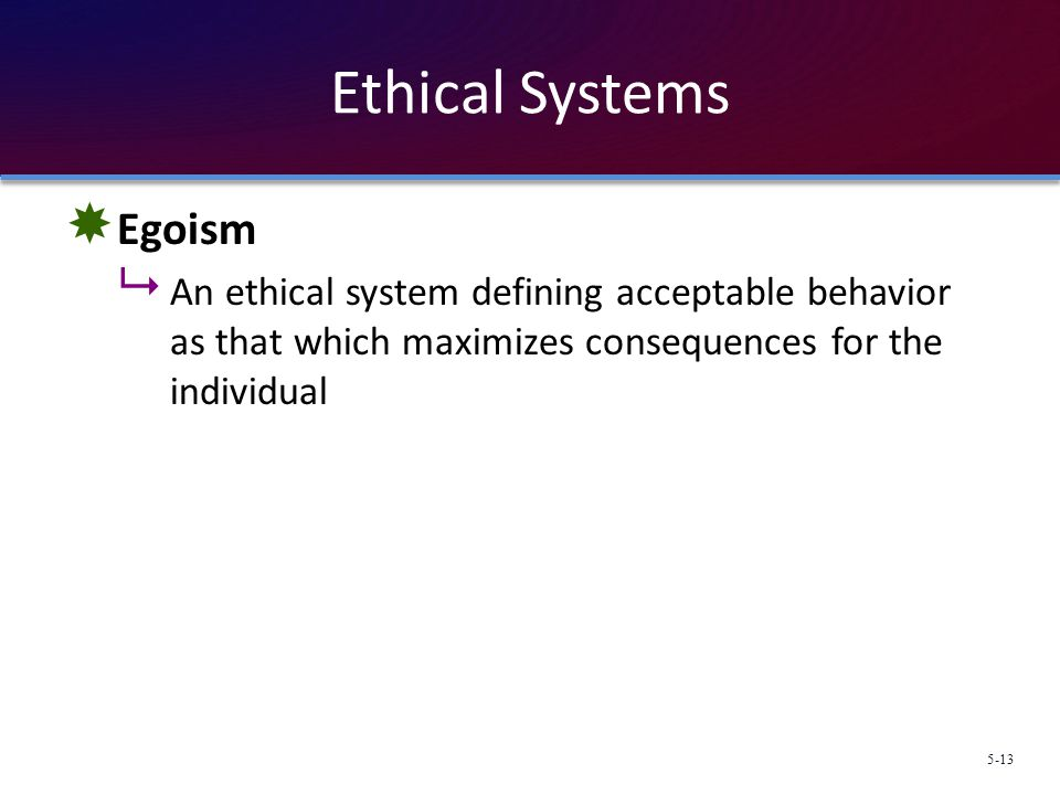 Ethical Systems Egoism