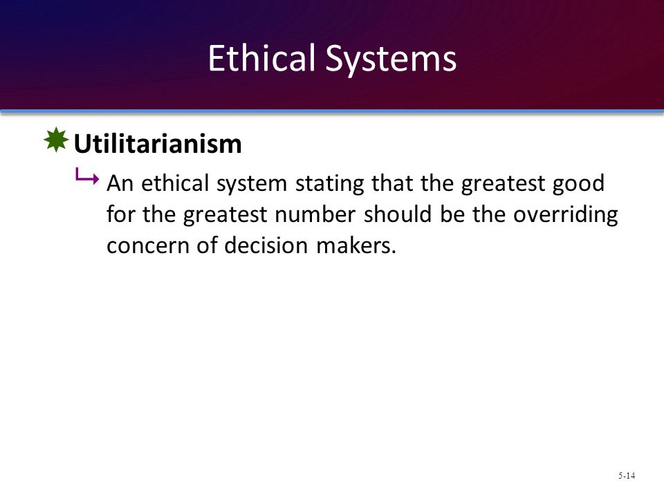 Ethical Systems Utilitarianism