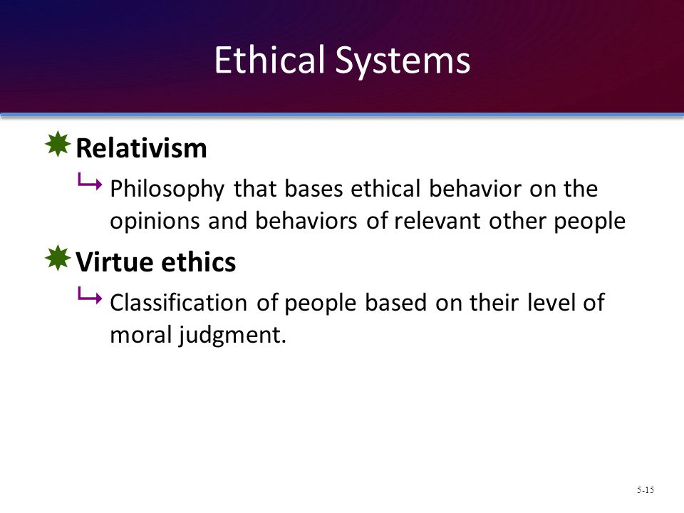 Ethical Systems Relativism Virtue ethics