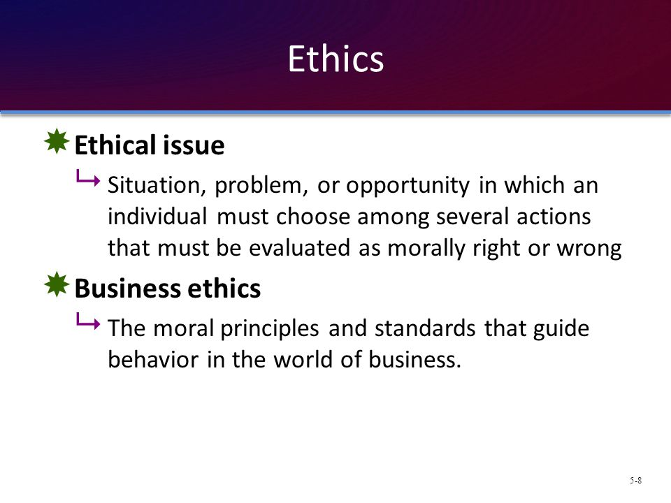 Ethics Ethical issue Business ethics