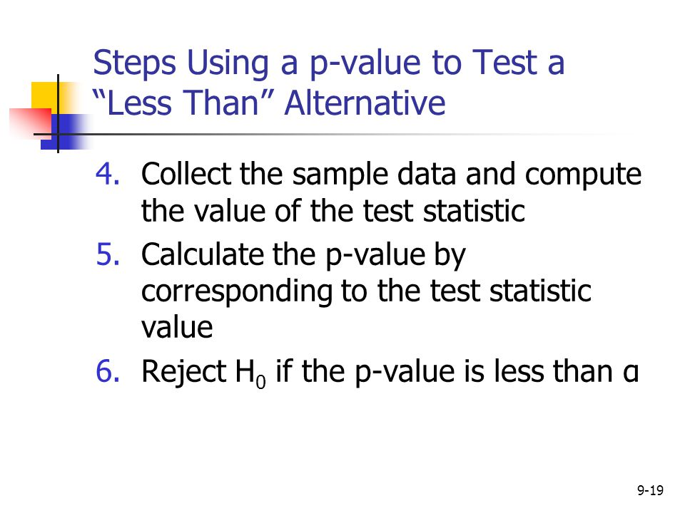 Steps Using a p-value to Test a Less Than Alternative