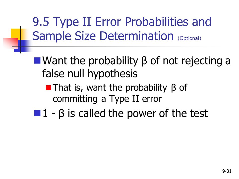 9.5 Type II Error Probabilities and Sample Size Determination (Optional)