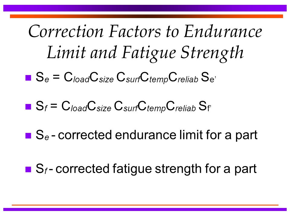 Correction Factors to Endurance Limit and Fatigue Strength