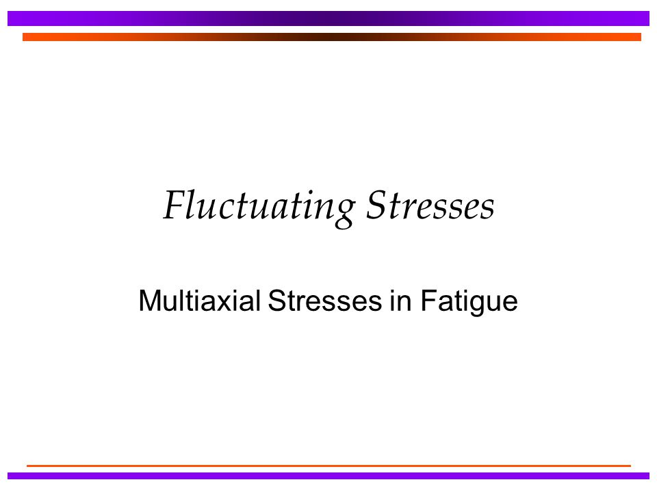 Multiaxial Stresses in Fatigue