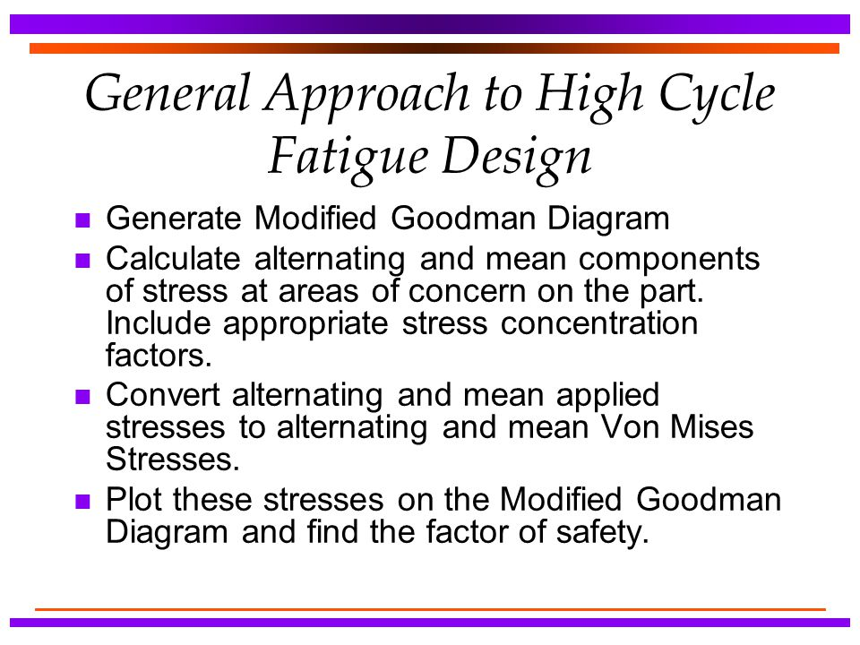 General Approach to High Cycle Fatigue Design