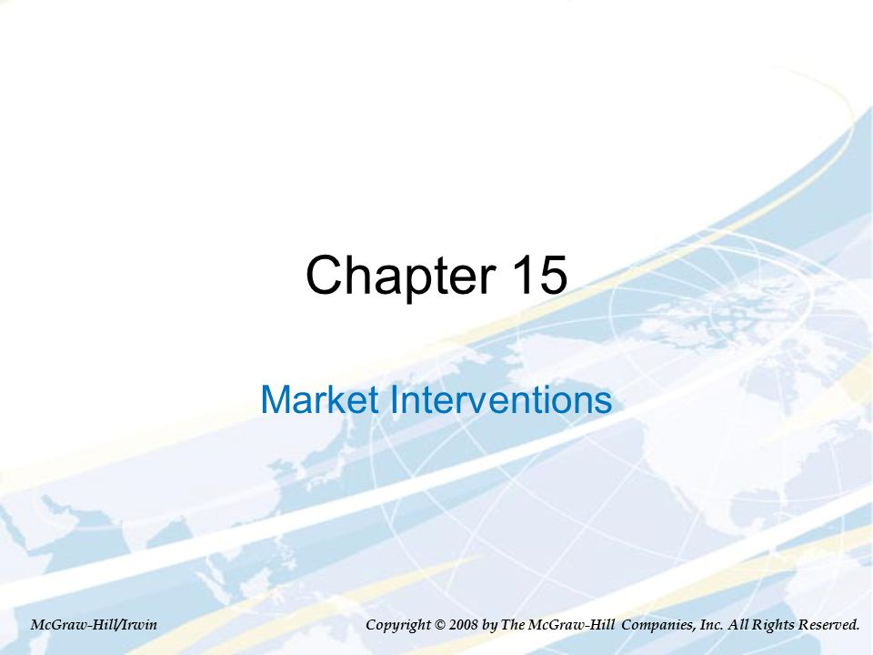Chapter 15 Market Interventions McGraw-Hill/Irwin