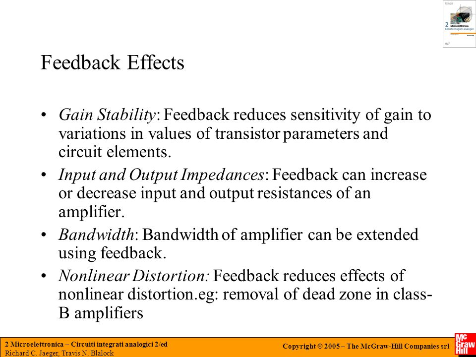 Feedback Effects Gain Stability: Feedback reduces sensitivity of gain to variations in values of transistor parameters and circuit elements.