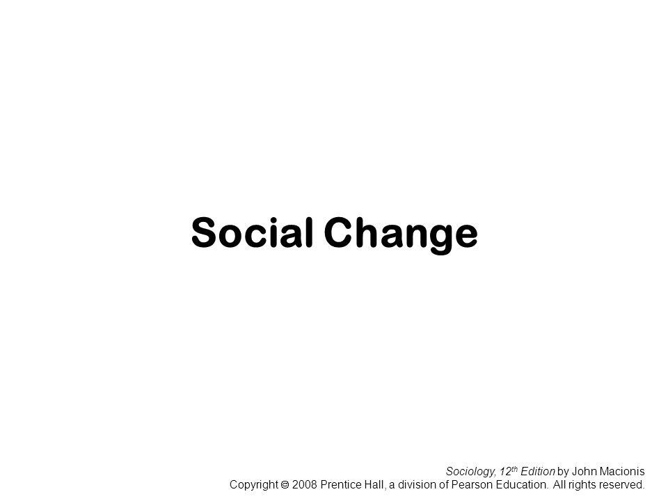 Social change sociology, 12th edition by john macionis ppt download.
