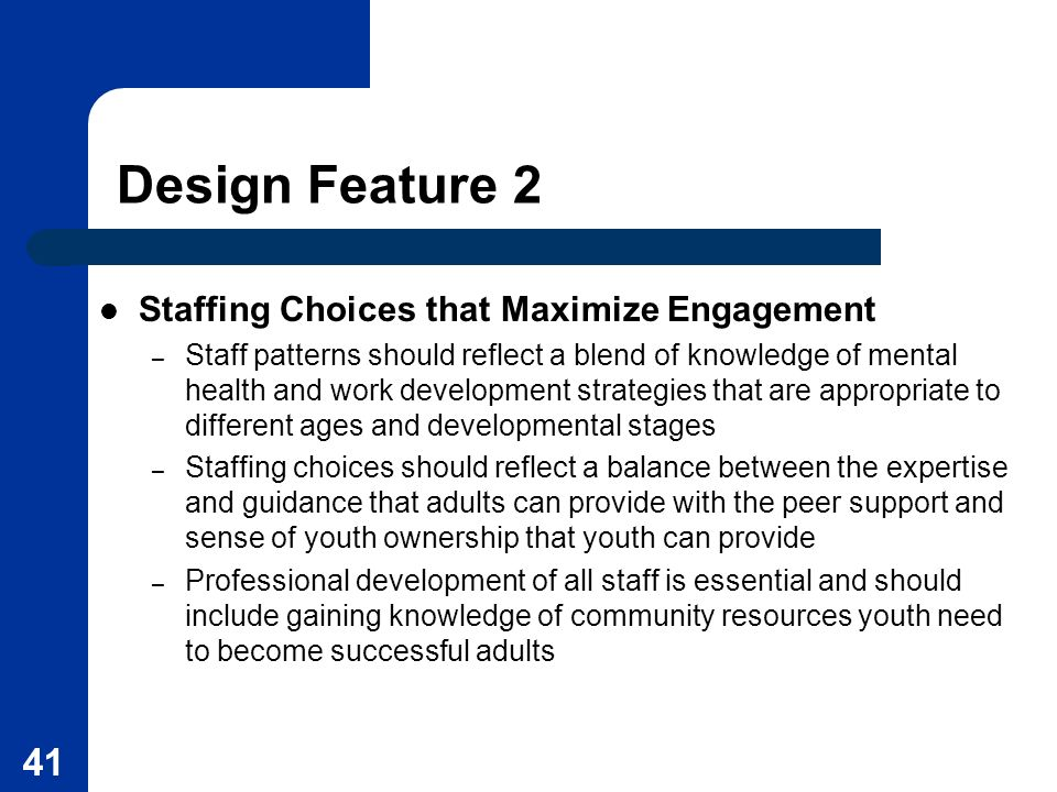 Design Feature 2 Staffing Choices that Maximize Engagement