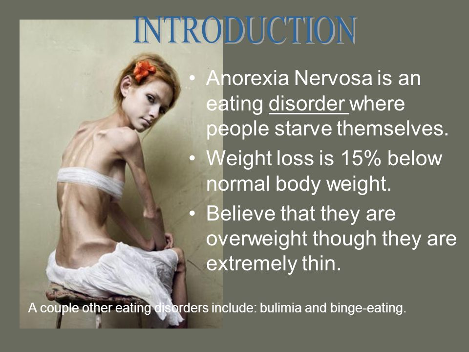 a report of eating disorder anorexia Many people with eating disorders have major depressive disorder they may withdraw socially, be irritable, have insomnia, and experience people with anorexia nervosa are often uncomfortable eating in public, often feel ineffective, and have a strong need to control their environment.