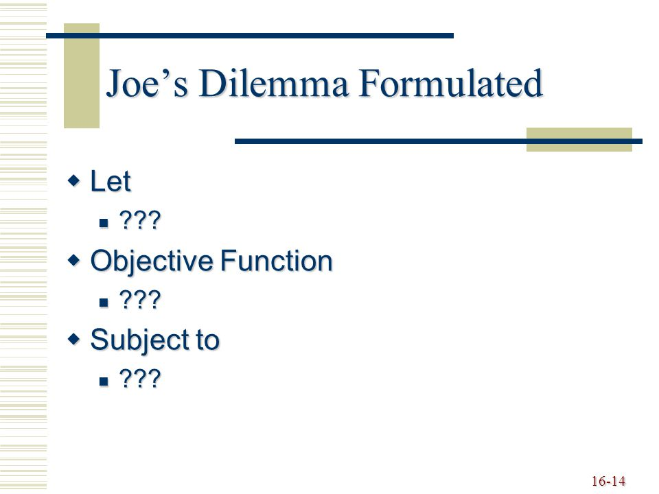 Joe's Dilemma Formulated