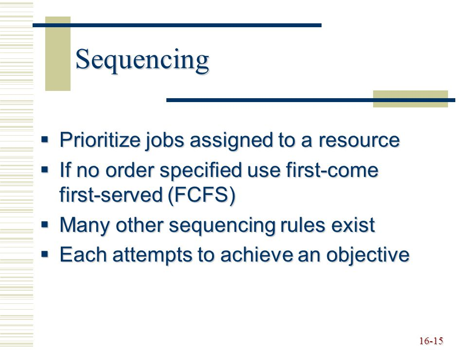 Sequencing Prioritize jobs assigned to a resource