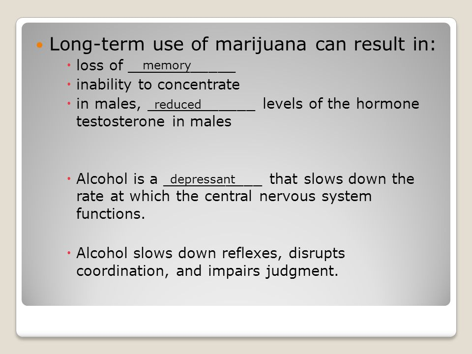 Long-term use of marijuana can result in: