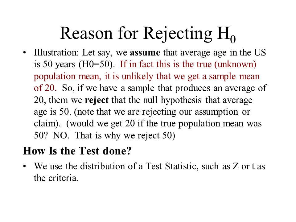 Reason for Rejecting H0 How Is the Test done