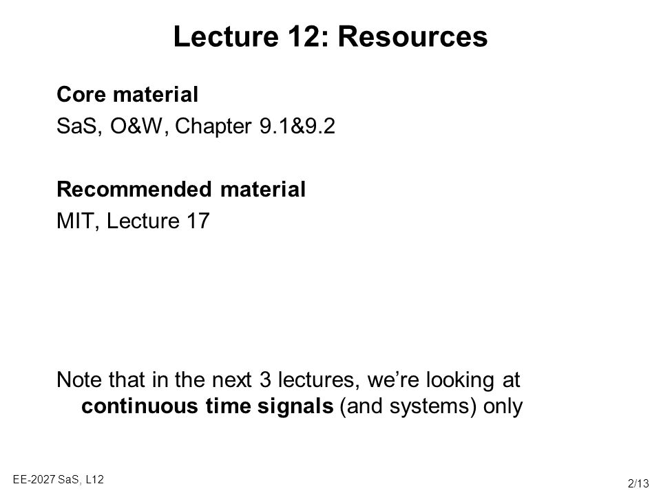 Lecture 12: Resources Core material SaS, O&W, Chapter 9.1&9.2