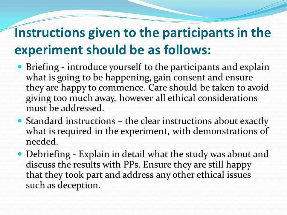 Instructions given to the participants in the experiment should be as follows: