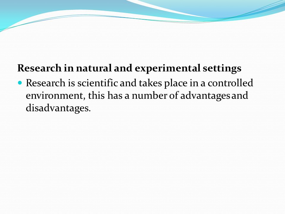 Research in natural and experimental settings