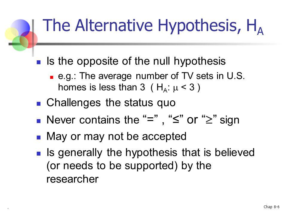 The Alternative Hypothesis, HA