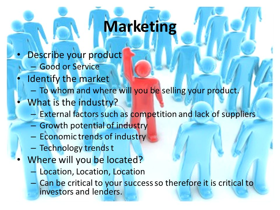 Marketing Describe your product Identify the market