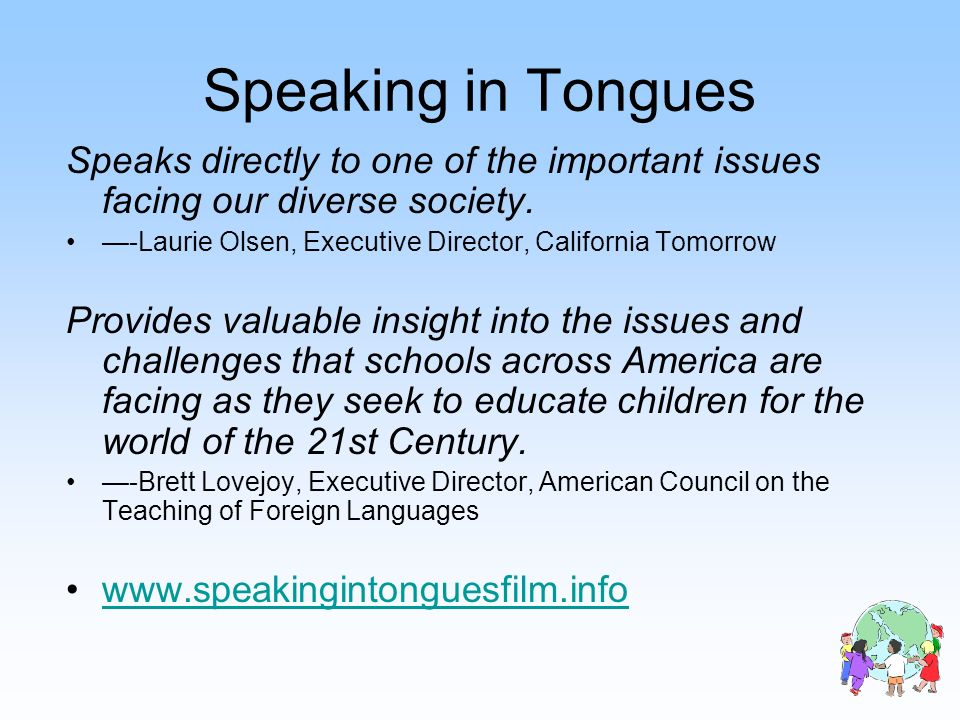 Speaking in Tongues Speaks directly to one of the important issues facing our diverse society.