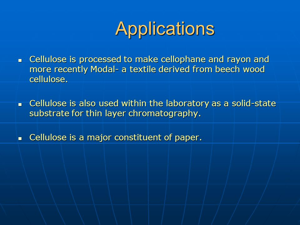 d8d0589de4e Applications Cellulose is processed to make cellophane and rayon and more  recently Modal- a textile