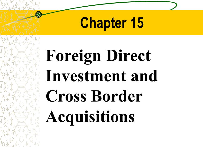 Foreign direct investment and cross border acquisitions ppt does dow affect forex