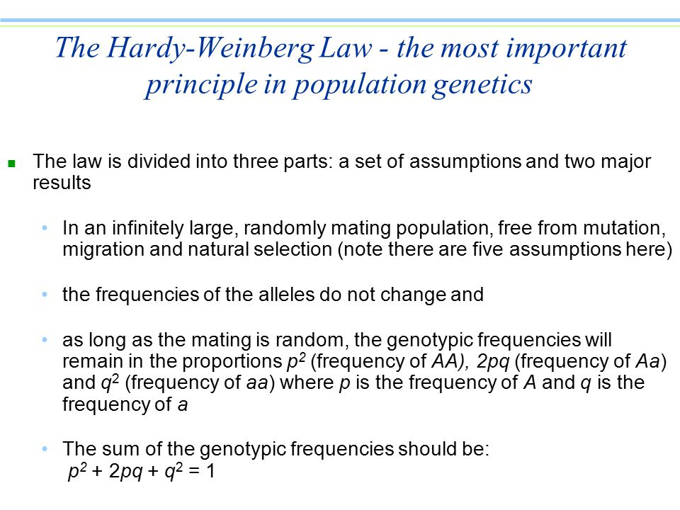 The Hardy-Weinberg Law - the most important principle in population genetics