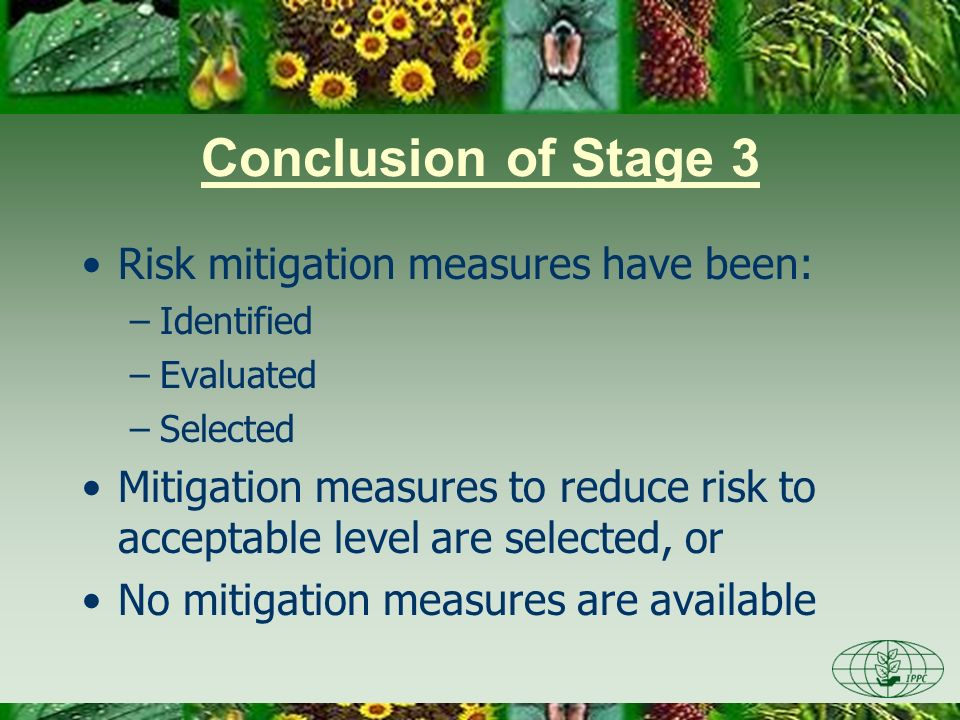 Conclusion of Stage 3 Risk mitigation measures have been: