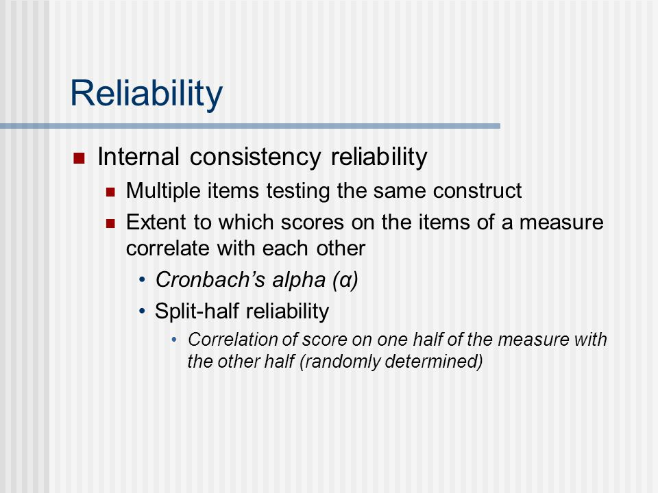 Reliability Internal consistency reliability