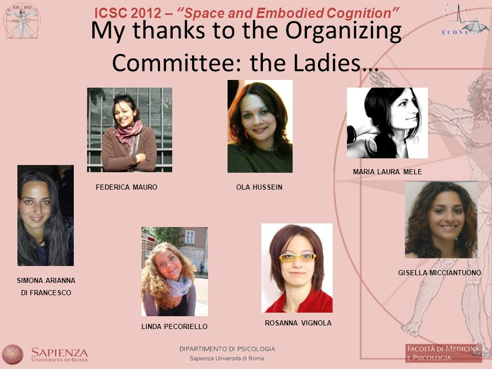 My thanks to the Organizing Committee: the Ladies…