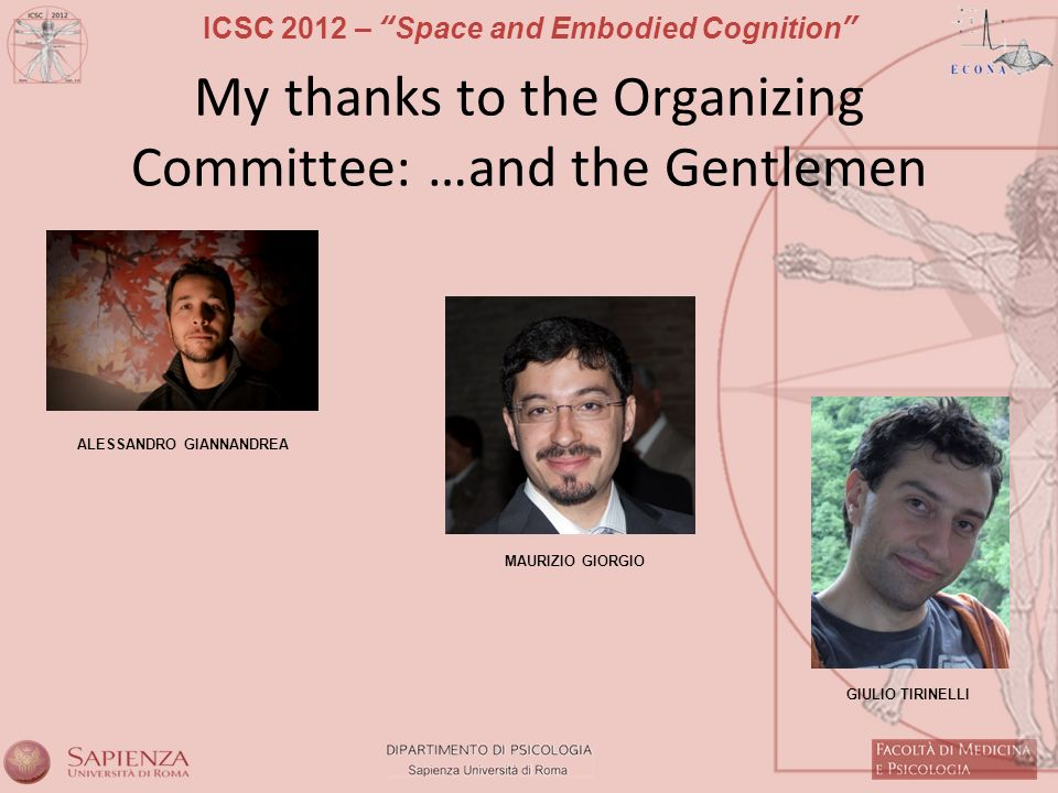 My thanks to the Organizing Committee: …and the Gentlemen