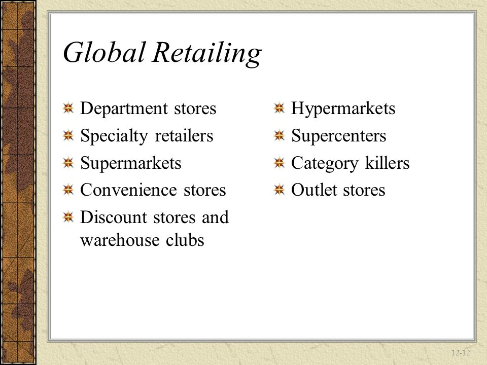 Global Retailing Department stores Specialty retailers Supermarkets