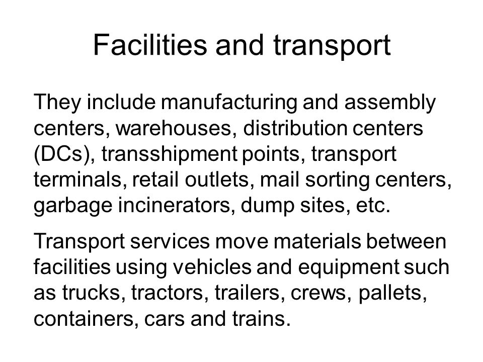 Facilities and transport