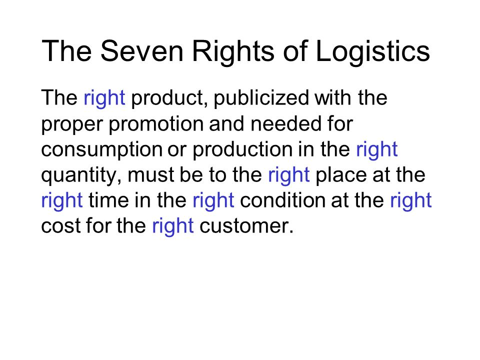 The Seven Rights of Logistics